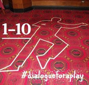 hash-tag dialogueforaplay 1-10