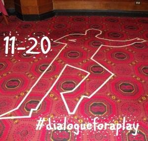 hash-tag dialogueforaplay 11-20