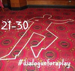 hash-tag dialogueforaplay 21-30