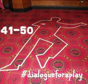 hash-tag dialogueforaplay 41-50