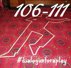 hash-tag dialogueforaplay 106-111
